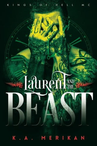 Laurent and the Beast (gay time travel romance) (Kings of Hell MC) (Volume 1)