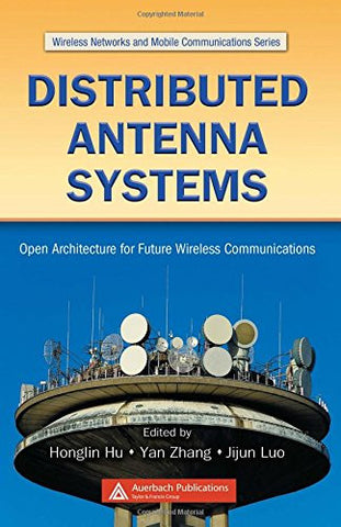 Distributed Antenna Systems: Open Architecture for Future Wireless Communications (Wireless Networks and Mobile Communications)