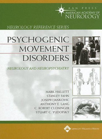 Psychogenic Movement Disorders: Neurology and Neuropsychiatry (Neurology Reference)