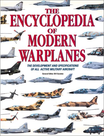The Encyclopedia of Modern Warplanes: The Development and Specifications of All Active Military Aircraft