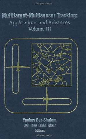 Multitarget/Multisensor Tracking: Applications and Advances -- Volume III