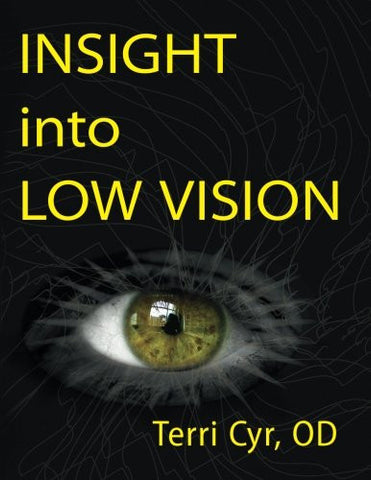Insight into Low Vision