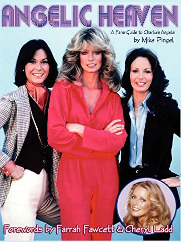 Angelic Heaven - A Fan's Guide to Charlie's Angels