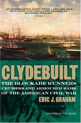 Clyde Built: The Blockade Runners and Cruisers of the American Civil War