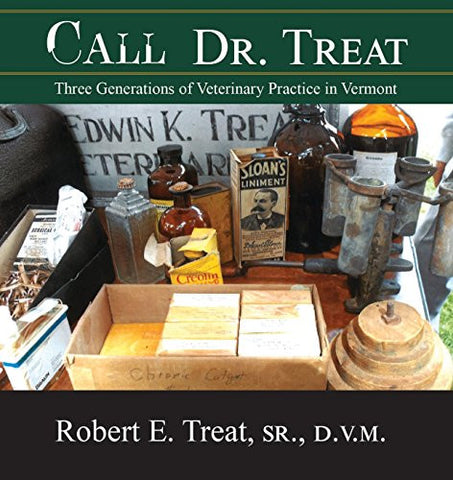 Call Dr. Treat: Three Generations of Veterinary Practice in Vermont