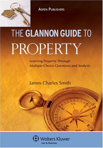Glannon Guide to Property: Learning Property Through Multiple-Choice Questions and Analysis, 2nd Edition