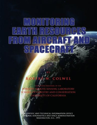 Monitoring earth resources from aircraft and spacecraft, (NASA)