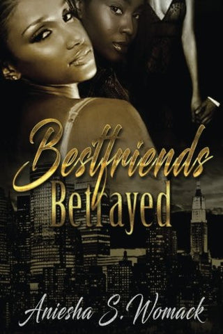Best Friends Betrayed: What Is Loyalty (Volume 1)