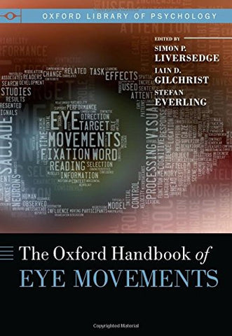 Oxford Handbook of Eye Movements (Oxford Library of Psychology)