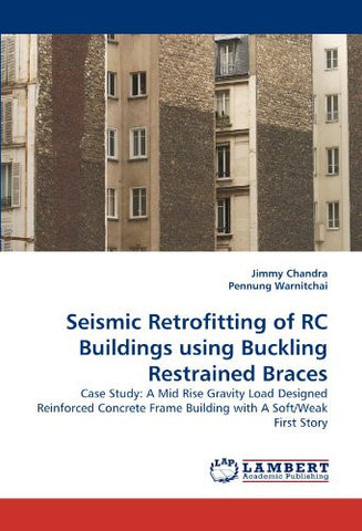 Seismic Retrofitting of RC Buildings using Buckling Restrained Braces: Case Study: A Mid Rise Gravity Load Designed Reinforced Concrete Frame Buil