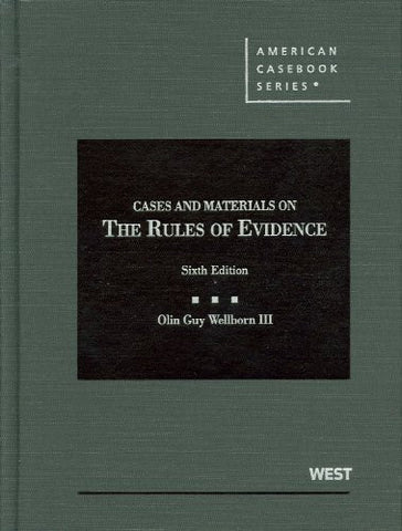 Cases and Materials on the Rules of Evidence, 6th Edition (American Casebook)