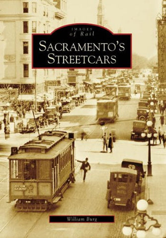 Sacramento's Streetcars (Images of Rail)