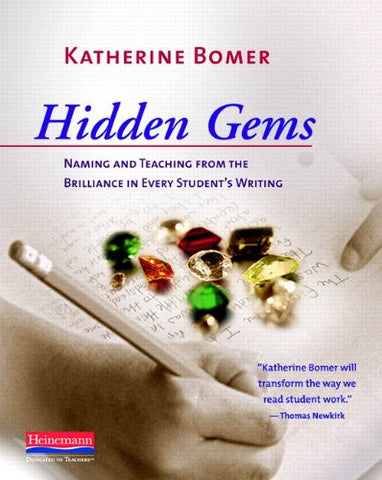 Hidden Gems: Naming and Teaching from the Brilliance in Every Student's Writing