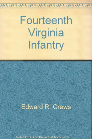 14th Virginia Infantry (The Virginia regimental histories series)