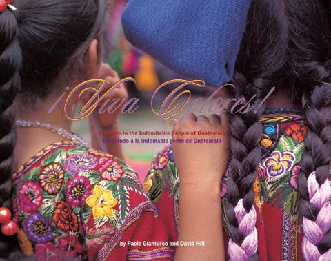 Viva Colores: A Salute to the Indomitable People of Guatemala