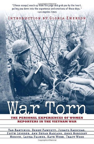 War Torn: The Personal Experiences of Women Reporters in the Vietnam War