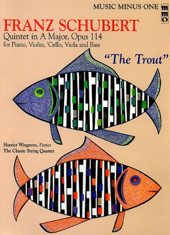 "Franz Schubert - Quintet in A Major, Op. 114 or ""The Trout"": Music Minus One Violin (Music Minus One (Numbered))"