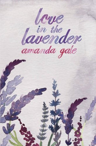 Love in the Lavender: A Romance Short Story