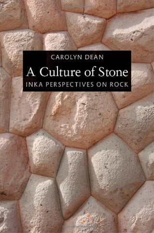 A Culture of Stone: Inka Perspectives on Rock