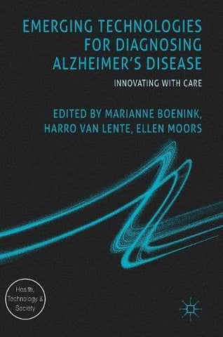 Emerging Technologies for Diagnosing Alzheimer's Disease: Innovating with Care (Health, Technology and Society)