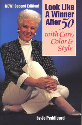 Look Like a Winner After 50: With Care, Color, and Style