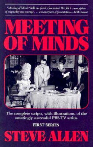 Meeting of Minds : The Complete Scripts, With Illustrations, of the Amazingly Successful PBS-TV Series - Series III