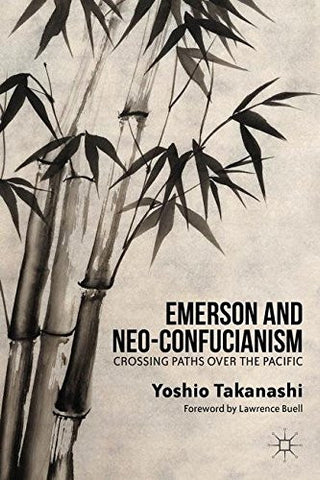 Emerson and Neo-Confucianism: Crossing Paths over the Pacific