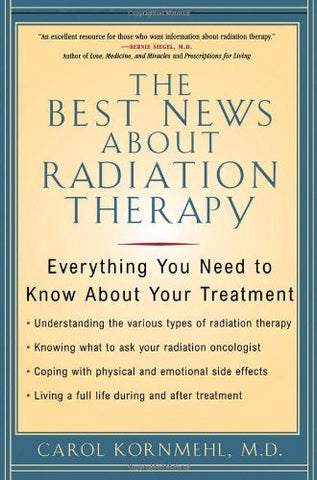 The Best News About Radiation Therapy: Everything You Need to Know About Your Treatment