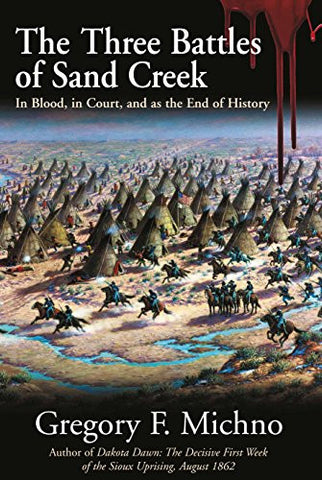 The Three Battles of Sand Creek: In Blood, in Court, and as the End of History