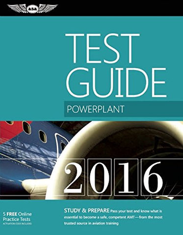 "Powerplant Test Guide 2016 Book and Tutorial Software Bundle: The ""Fast-Track"" to Study for and Pass the Aviation Maintenance Technician Knowledge"