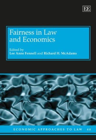 Fairness in Law and Economics (Economic Approaches to Law series, #40)