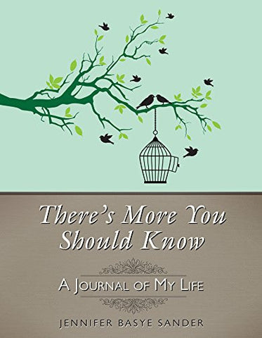 There's More You Should Know: A Journal of My Life