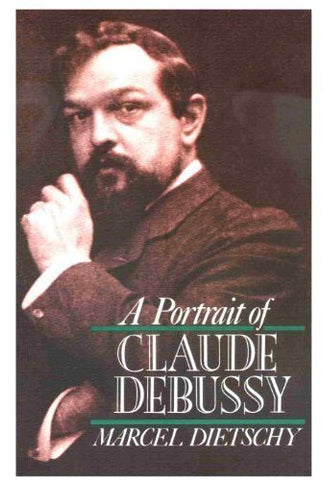 A Portrait of Claude Debussy (Clarendon Paperbacks)