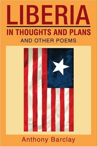 Liberia in Thoughts and Plans: And Other Poems