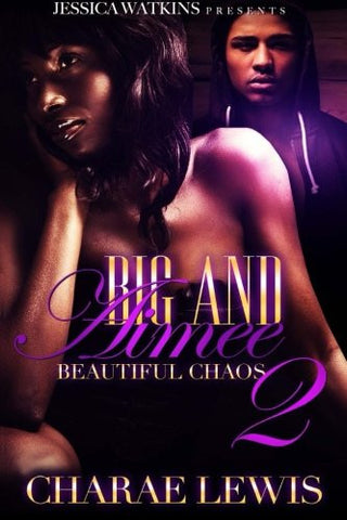 Big and Aimee 2: the finale (Beautiful Chaos)