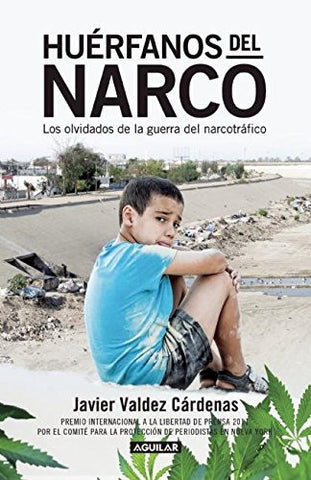 Huérfanos del narco - Los olvidados de la guerra del narcotráfico / The Drug Lord's Orphans: The (Spanish Edition)