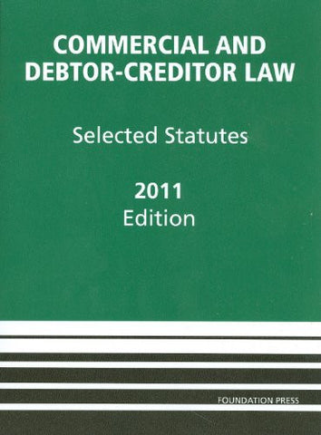 Commercial and Debtor-Creditor Law: Selected Statutes, 2011
