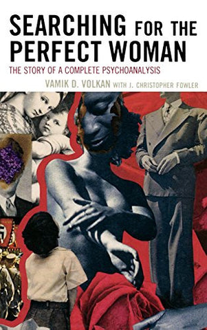 Searching for the Perfect Woman: The Story of a Complete Psychoanalysis (New Imago)