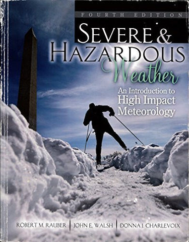 Severe and Hazardous Weather: An Introduction to High Impact Meteorology