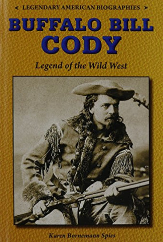 Buffalo Bill Cody: Legend of the Wild West (Legendary American Biographies)