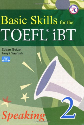Basic Skills for the TOEFL iBT 2, Speaking Book (with Audio CD, Transcripts, & Answer Key)