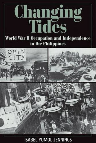 Changing Tides: World War II Occupation and Independence in the Philippines