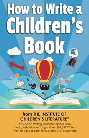 How to Write a Children's Book: Advice on writing children's books from the Institute of Children?s Literature, where over 404,000 have learned ho