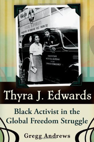 Thyra J. Edwards: Black Activist in the Global Freedom Struggle