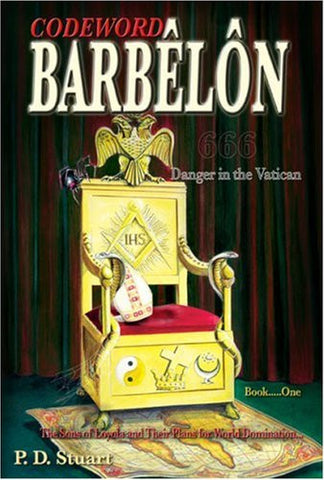 Codeword Barbelon - Danger in the Vatican: The Sons of Loyola and Their Plans for World Domination.... (Bk. 1)