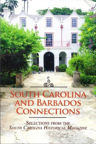 South Carolina and Barbados Connections: Selections from the South Carolina Historical Magazine