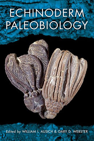 Echinoderm Paleobiology (Life of the Past)