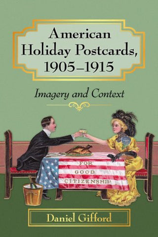 American Holiday Postcards, 1905-1915: Imagery and Context