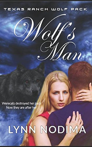 Wolf's Man: Texas Ranch Wolf Pack (Texas Ranch Wolf Pack Series)