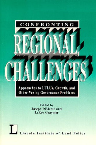 Confronting Regional Challenges: Approaches to LULUs, Growth, and Other Vexing Governance Problems